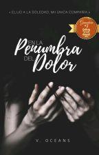 En La Penumbra Del Dolor.  by vanemare_28
