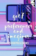 GOT7 Preferences & Imagines [Requests Open]  by SammyBlaze101
