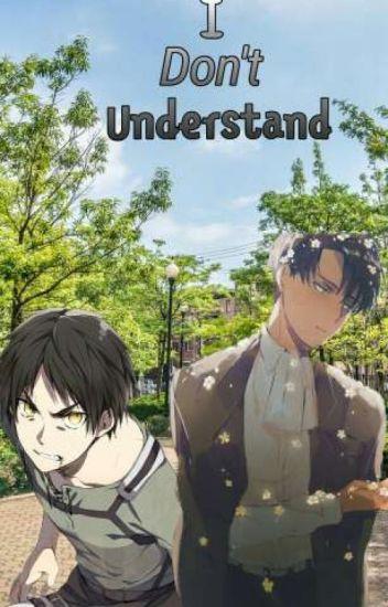 I Don't Understand // Cheater!Levi x Reader x Eren - Namjoon