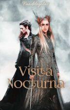 Visita Nocturna [Thranduil fanfic] by Fandelegolas