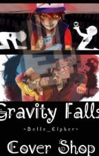 The (Not Quite) Gravity Falls Cover Shop by -Belle_Cipher-