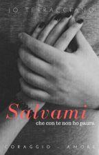 SALVAMI (che con te non ho paura)  by kissenlove