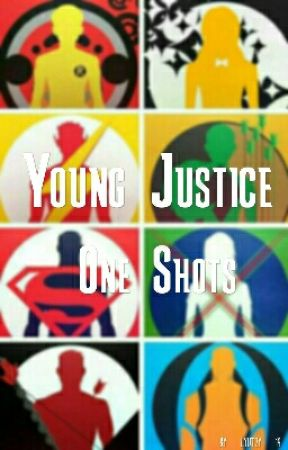 young justice one shots (ON HOLD) by lyutzy_19