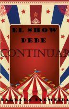 El Show Debe Continuar by Reinaanguila8