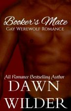 Booker's Mate (Gay Werewolf Romance) by dawnwilder