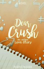 Dear Crush (Online Love story) by Electric_Admirer