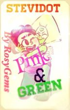 Pink & Green | Stevidot ~ Book 1 by RosyGems
