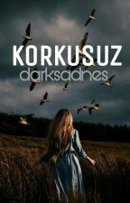KORKUSUZ•° by darksadnes