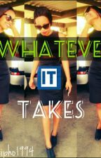Whatever It Takes by Sisipho1994
