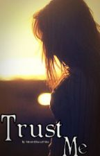 Trust Me [Book Two in the Broken Promises Series] by NeverShoutAlex