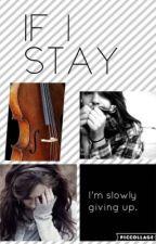 IF I STAY by WATERMELANIE101