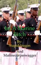 Im a Marine Bitch by stupiddragon