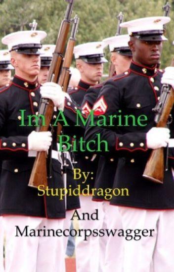Im a Marine Bitch