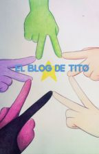El Blog de Tito by JessVargasPerez
