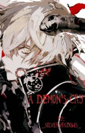 A Demon's Cry | Yandere!Demon x Female!Reader by traditionalkorean