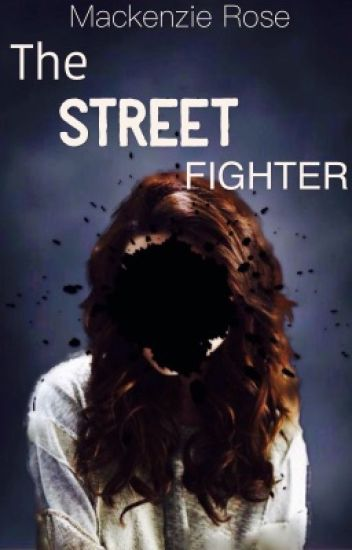 The Street Fighter ✔️ #Wattys2017