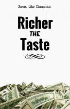 Richer the Taste by Sweet_like_Cinnamon