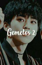 ❝ Gemelos • #2 ❞ by LaheyxRaeken