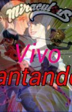 Vivo cantando by CarolinaAgreste1005