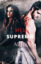 """Meu supremo alfa "" by ManoeleFlix"