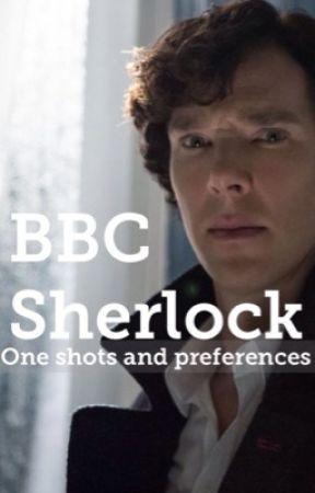 BBC Sherlock oneshots and preferences  by Awkward-donkey