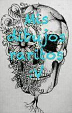mis dibujos raros by Styleddegreed