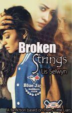 Broken Strings (Fanfic Emison) by LisSelwyn