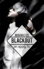BLACKOUT || boy group af by maknaevis