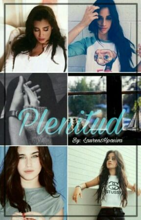 Plenitud {Camren} by Lauren5Hpasiva