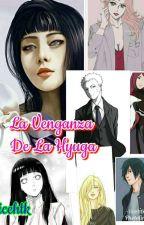 La Venganza De La Hyuga (NaruHina) Editando. by licehtk