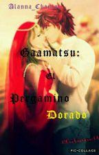 Gaamatsu : El Pergamino Dorado 📜[EDITANDO]. by Peluche_Chan
