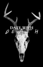 Date With Death #Wattys2017 by Alpha_Shawty