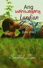 ONE SHOT- Ang Mahiwagang Landian Sa Baul by Soulful_Eyes