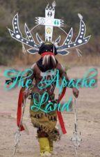 The Apache Land (My Bio) by ApacheMidnight360