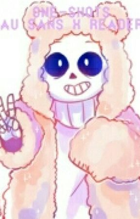 Short and Fluffy ♡ | Au Sans x Reader One-shots ~UnderTale~ by AnonymourWriter