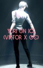 Yuri On Ice ( Viktor X OC ) by cutiepanda4542