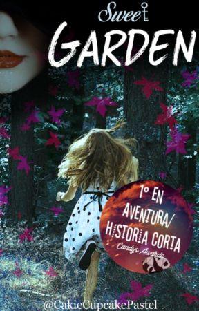 Sweet Garden l Libro 1: Corazones. PILOTO by CakieCupcakePastel
