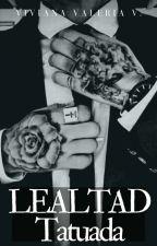 Lealtad Tatuada by Vidavirix