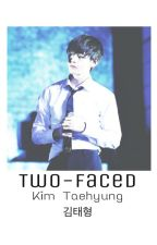 Two-Faced || K;TH #Wattys2018 by IneedJIMINSthighs