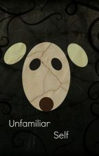 Unfamiliar Self [Book Three] by willthefifthalfred