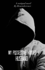 My Possessive Hooded Husband  by Rememberence
