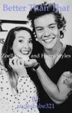 Better Than That - Harry Styles and Zoella Sugg by stylesbabe321