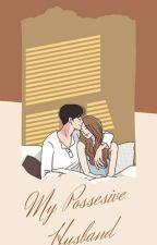 My Possesive Husband by lks2225