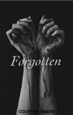 Forgotten by courtneykwrites