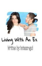 Living With An Ex by hotassregui