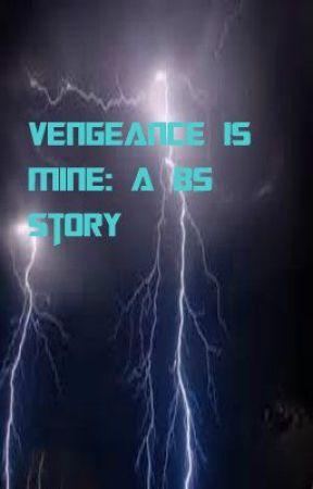 Vengeance Is Mine: A B5 Story by JaylynnL_26