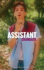 Assistant | Chanbaek by ImFeelingAttacked