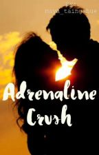 Adrenaline Crush by maya_taingahue