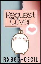 •~ Request Cover ~• [ ✖️ ] by RX005-Cecil