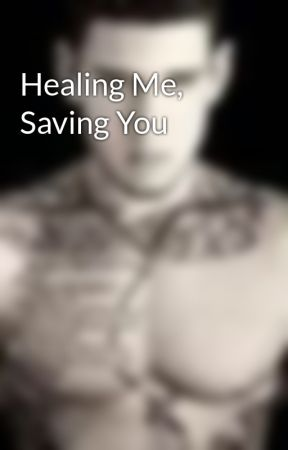 Healing Me, Saving You by Knotphjtfenotpo